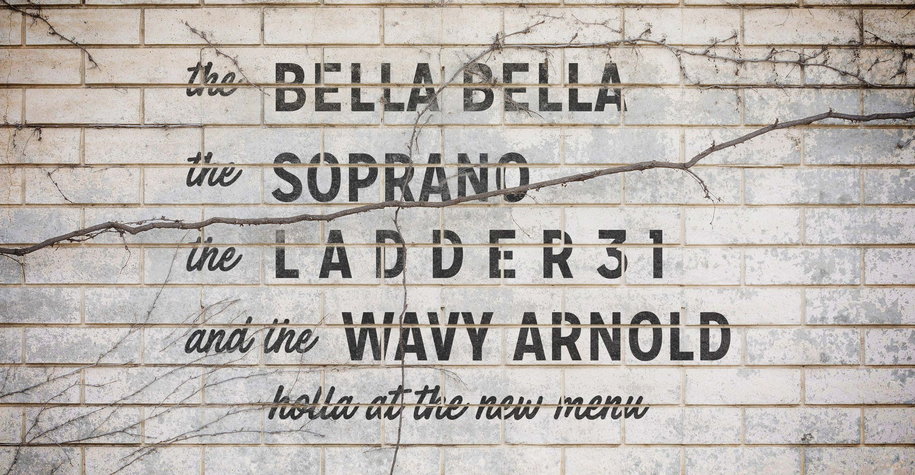 Holla At the New Menu — Introducing the Bella Bella, the Soprano, the Ladder 31, & the Wavy Arnold.